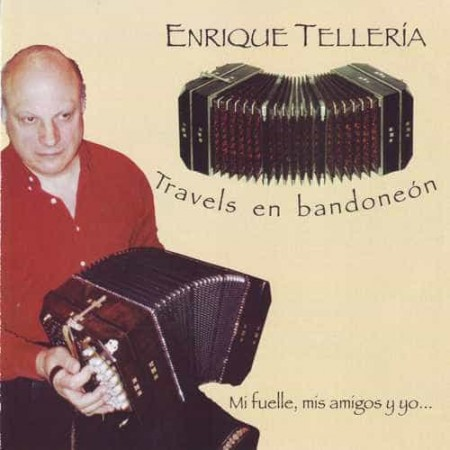 ENRIQUE TELLERIA CD Travels En Bandoneon