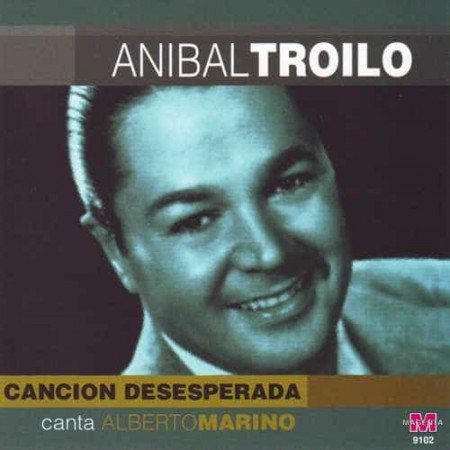 ANIBAL TROILO CD Cancion Desesperada