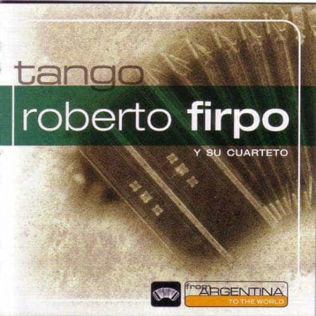 ROBERTO FIRPO Y SU CUARTETO CD From Argentina To The World