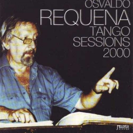 OSVALDO REQUENA CD Tango Sessions 2000