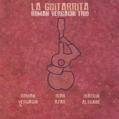 ROMAN VERGAGNI TRIO CD La Guitarrita