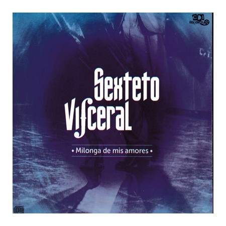 SEXTETO VISCERAL CD Milonga De Mis Amores