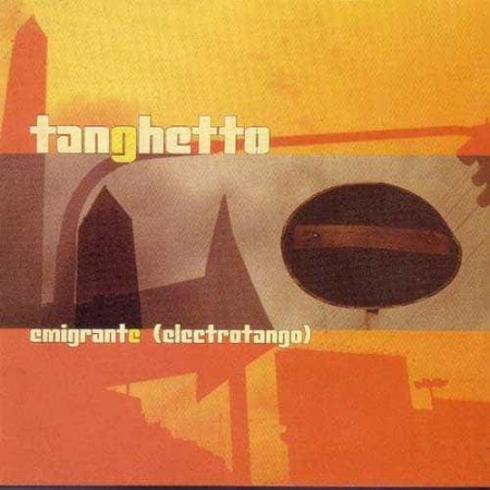 TANGHETTO CD Emigrante Electrotango