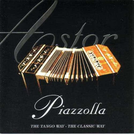 ASTOR PIAZZOLLA 2CD The Tango Way - The Classic Way