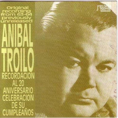 ANIBAL TROILO CD Original Recording From 63 - 64