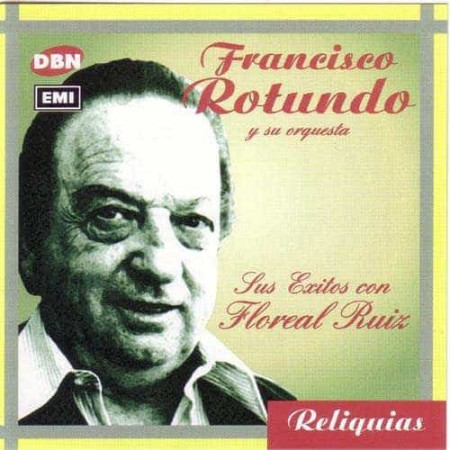FRANCISCO ROTUNDO CD Sus Exitos Con Floreal Ruiz
