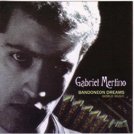 GABRIEL MERLINO CD Bandoneon Dreams