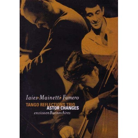 TANGO REFLECTIONS TRIO DVD Astor Changes - En Vivo En Buenos Air
