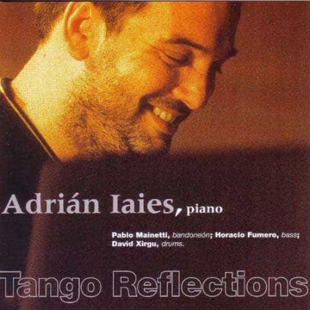 ADRIAN IAIES CD Tango Reflections
