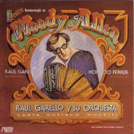 RAUL GARELLO & HORACIO FERRER CD Homenaje A Woody Allen
