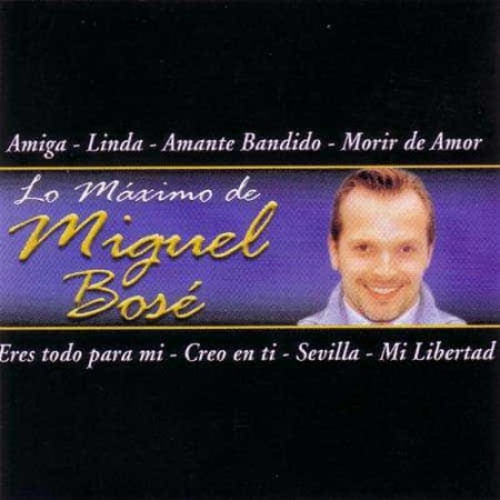 MIGUEL BOSE CD Lo Maximo De Miguel Bose Best Of