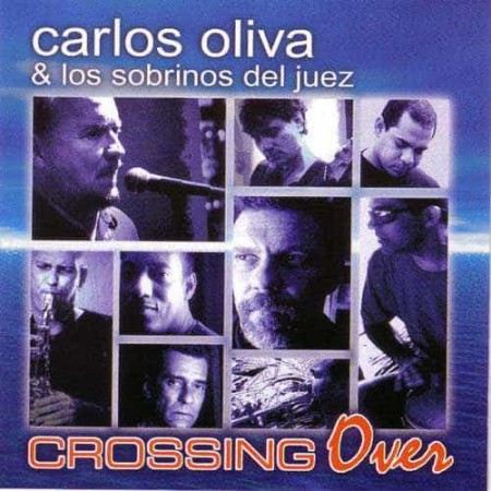 CARLOS OLIVA & LOS SOBRINOS DEL JUEZ CD Crossing Over