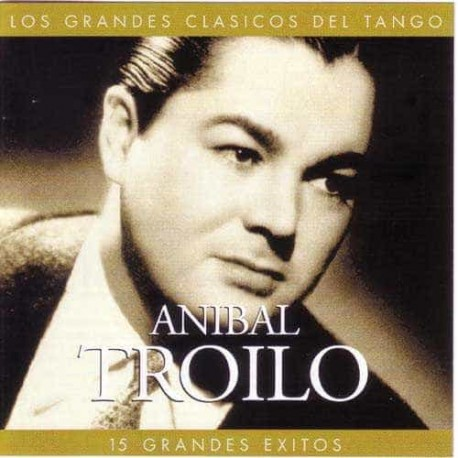 ANIBAL TROILO CD 15 Grandes Exitos