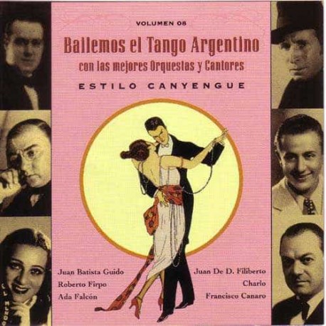 BAILEMOS EL TANGO ARGENTINO VOL 8 CD Estilo Canyengue