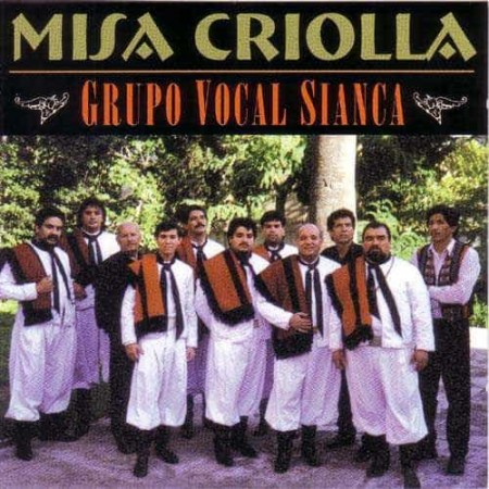GRUPO VOCAL SIANCA CD Misa Criolla
