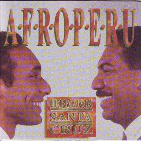 HERMANOS SANTA CRUZ CD Afro Peru