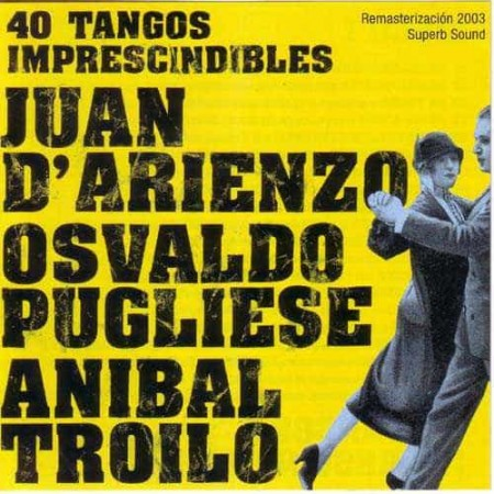 GRANDES ORQUESTAS TIPICAS 2CD 40 Tangos Imprescindibles
