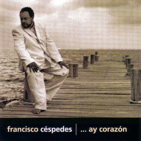 FRANCISCO CESPEDES CD Ay Corazon