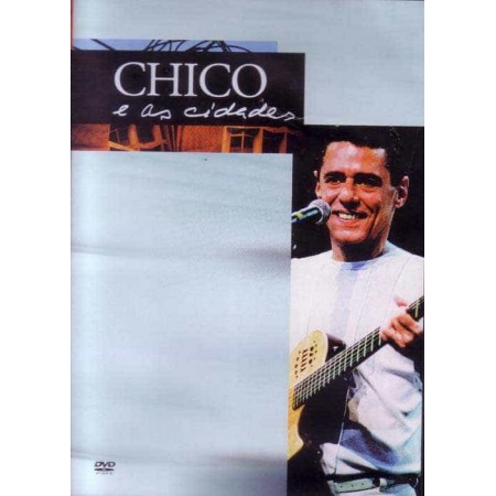 CHICO BUARQUE DVD Chico E As Cidades