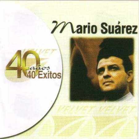 MARIO SUAREZ CD 40 Exitos Best Of