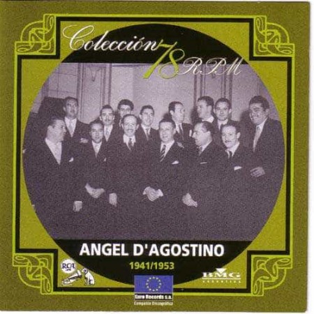 ANGEL D AGOSTINO CD Coleccion 78 RPM 1941 - 1953