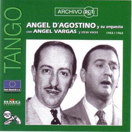 ANGEL D'AGOSTINO & ANGEL VARGAS CD Archivo Rca 1943 - 1963
