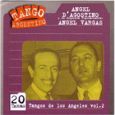 ANGEL D AGOSTINO & ANGEL VARGAS CD Tangos De Los Angeles Vol 2