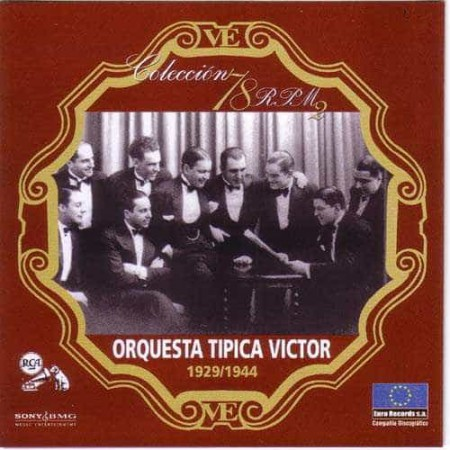 ORQUESTA TIPICA VICTOR CD Coleccion 78 RPM 1929 - 1944