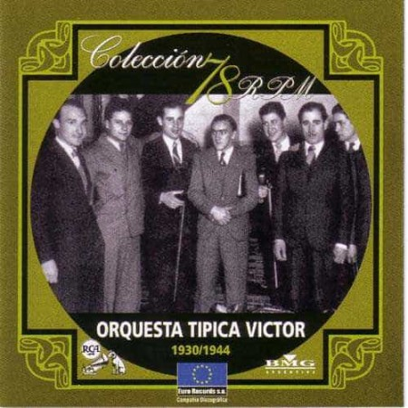 ORQUESTA TIPICA VICTOR CD Coleccion 78 RPM 1930 - 1944