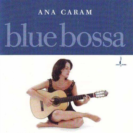 ANA CARAM CD Blue Bossa