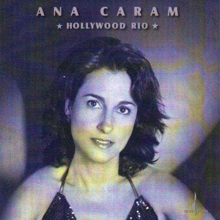 ANA CARAM CD Hollywood Rio