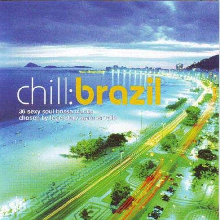 CHILL BRAZIL 1 2CD 36 Sexy Bossa Chosen By Marcos Valle