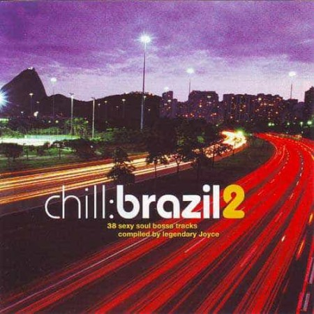 CHILL BRAZIL 2 2CD 36 Sexy Bossa Compiled By Joyce