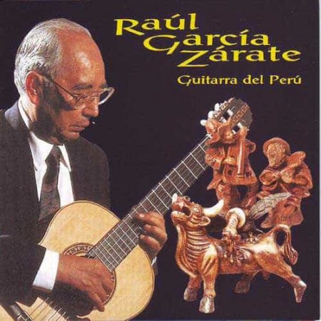 RAUL GARCIA ZARATE CD Guitarra Del Peru Instrumental