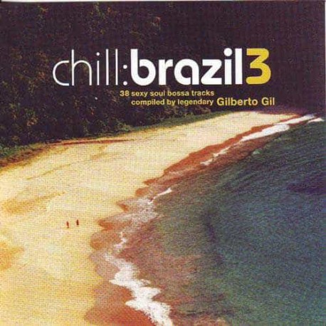 CHILL BRAZIL 3 2CD 36 Sexy Soul Bossa Compiled By Gilberto Gil