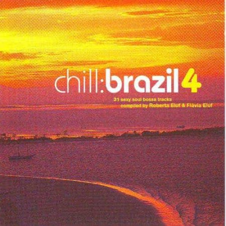 CHILL BRAZIL 4 CD 36 Sexy Bossa Nova Compiled By Roberta Eluf &