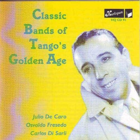 CLASSICS BANDS OF TANGO'S GOLDEN AGE CD De Caro & Fresedo & Di S