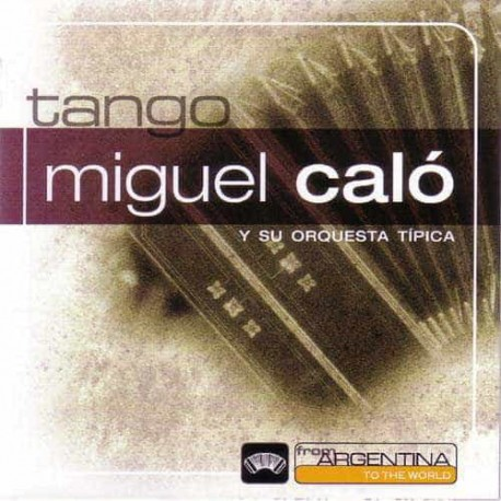MIGUEL CALO CD From Argentina To The World