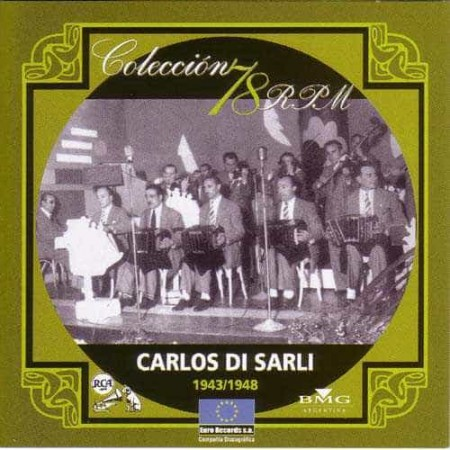 CARLOS DI SARLI CD Coleccion 78 RPM 1943 - 1948