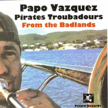 PAPO VAZQUEZ CD Pirates Troubadours From The Badlands