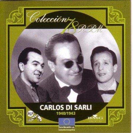 CARLOS DI SARLI & SU ORQUESTA CD Coleccion 78 RPM 1940 - 1943