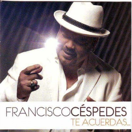 FRANCISCO CESPEDES CD Te Acuerdas