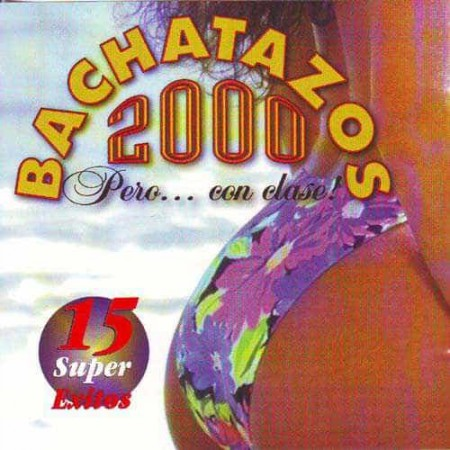 BACHATAZOS 2000 CD 15 Super Exitos