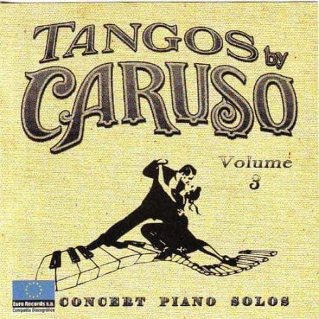 TANGOS BY CARUSO CD Vol 3 Concert Piano Solos