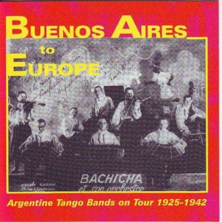 BUENOS AIRES TO EUROPE CD Argentine Tango Bands On Tour