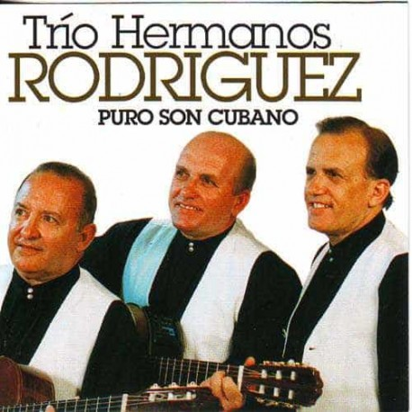 TRIO HERMANOS RODRIGUEZ CD Puro Son Cubano