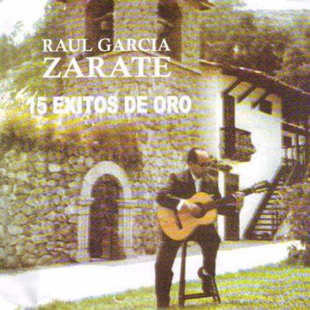 RAUL GARCIA ZARATE CD 15 Exitos De Oro