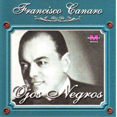 FRANCISCO CANARO CD Ojos Negros