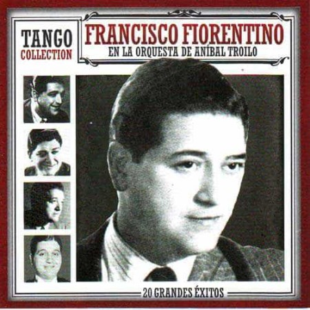 FRANCISCO FIORENTINO & ANIBAL TROILO CD Tango Collection