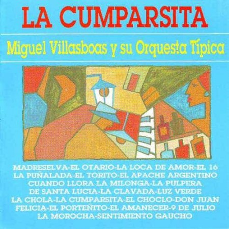 MIGUEL VILLASBOAS CD La Cumparsita